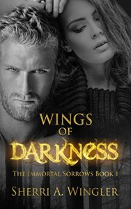 Baixar Wings of Darkness: Book 1 of The Immortal Sorrows Series (English Edition) pdf, epub, eBook