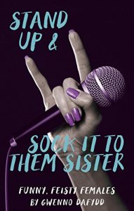 Baixar Stand Up and Sock It to Them Sister: Funny, Feisty Females pdf, epub, eBook