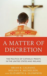 Baixar A Matter of Discretion: The Politics of Catholic Priests in the United States and Ireland pdf, epub, eBook