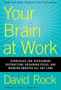 Baixar Your Brain at Work: Strategies for Overcoming Distraction, Regaining Focus, and Working Smarter All Day Long pdf, epub, eBook