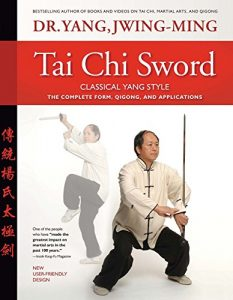 Baixar Tai Chi Sword Classical Yang Style: The Complete Form, Qigong, And Applications, Revised (English Edition) pdf, epub, eBook