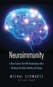 Baixar Neuroimmunity: A New Science That Will Revolutionize How We Keep Our Brains Healthy and Young pdf, epub, eBook