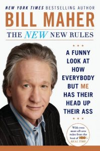 Baixar The New New Rules: A Funny Look at How Everybody but Me Has Their Head Up Their Ass pdf, epub, eBook