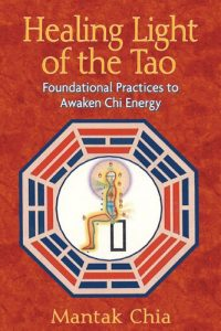 Baixar Healing Light of the Tao: Foundational Practices to Awaken Chi Energy pdf, epub, eBook
