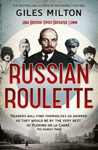 Baixar Russian Roulette: A Deadly Game: How British Spies Thwarted Lenin's Global Plot (English Edition) pdf, epub, eBook