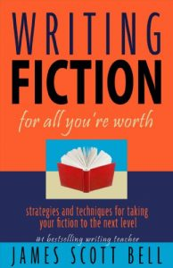 Baixar Writing Fiction for All You're Worth: Strategies and Techniques for Taking Your Fiction to the Next Level (English Edition) pdf, epub, eBook