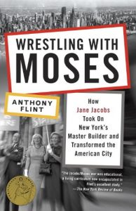 Baixar Wrestling with Moses: How Jane Jacobs Took On New York's Master Builder and Transformed the American City pdf, epub, eBook