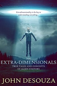 Baixar The Extra-Dimensionals: True Tales And Concepts of Alien Visitors (English Edition) pdf, epub, eBook