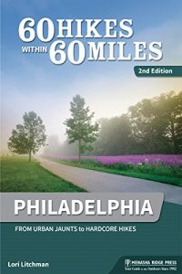 Baixar 60 Hikes Within 60 Miles: Philadelphia: From Urban Jaunts to Hardcore Hikes pdf, epub, eBook