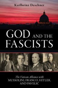 Baixar God and the Fascists: The Vatican Alliance with Mussolini, Franco, Hitler, and Pavelic pdf, epub, eBook