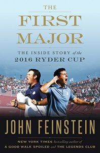 Baixar The First Major: The Inside Story of the 2016 Ryder Cup pdf, epub, eBook