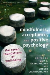 Baixar Mindfulness, Acceptance, and Positive Psychology: The Seven Foundations of Well-Being (The Context Press Mindfulness and Acceptance Practica Series) pdf, epub, eBook