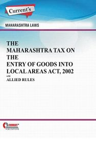 Baixar The Maharashtra Tax on The Entry of Goods into Local Areas Act, 2002 with Allied Rules (English Edition) pdf, epub, eBook