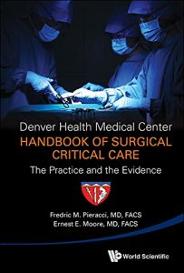 Baixar Denver Health Medical Center Handbook of Surgical Critical Care:The Practice and the Evidence pdf, epub, eBook