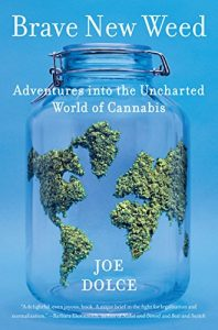 Baixar Brave New Weed: Adventures into the Uncharted World of Cannabis pdf, epub, eBook