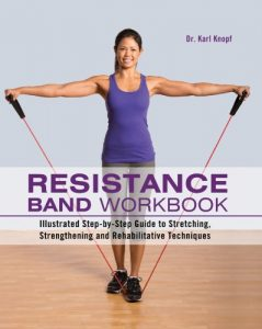 Baixar Resistance Band Workbook: Illustrated Step-by-Step Guide to Stretching, Strengthening and Rehabilitative Techniques pdf, epub, eBook