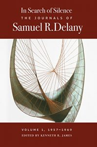Baixar In Search of Silence: The Journals of Samuel R. Delany, Volume I, 1957-1969 pdf, epub, eBook