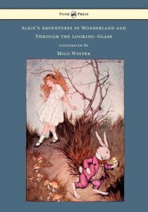 Baixar Alice's Adventures in Wonderland and Through the Looking-Glass – Illustrated by Milo Winter pdf, epub, eBook