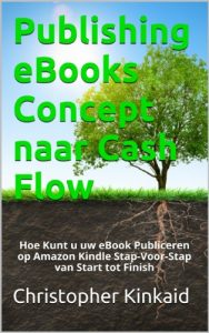 Baixar Publishing eBooks Concept naar Cash Flow: Hoe Kunt u uw eBook Publiceren op Amazon Kindle Stap-Voor-Stap van Start tot Finish (Dutch Edition) pdf, epub, eBook