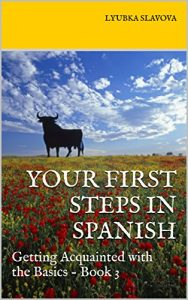 Baixar Your First Steps in Spanish: Getting Acquainted with the Basics – Book 3 (Spanish Edition) pdf, epub, eBook