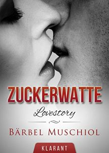 Baixar ZUCKERWATTE. Lovestory (German Edition) pdf, epub, eBook