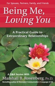 Baixar Being Me, Loving You: A Practical Guide to Extraordinary Relationships (Nonviolent Communication Guides) pdf, epub, eBook