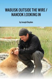 Baixar Wabusk Outside the Wire / Nanook Looking In: A Northwords Story pdf, epub, eBook