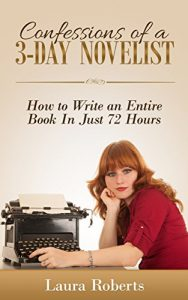 Baixar Confessions of a 3-Day Novelist: How to Write an Entire Book in Just 72 Hours (Indie Confessions 1) (English Edition) pdf, epub, eBook