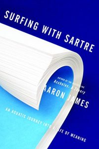 Baixar Surfing with Sartre: An Aquatic Inquiry into a Life of Meaning pdf, epub, eBook