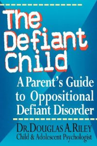 Baixar The Defiant Child: A Parent's Guide to Oppositional Defiant Disorder pdf, epub, eBook