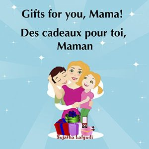 Baixar Children's French Book: Gifts for you,Mama. Des cadeaux pour toi,Maman: Children's Picture Book English-French (Bilingual Edition). Kids French book. Bilingual … books for children t. 8) (French Edition) pdf, epub, eBook