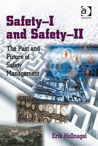 Baixar Safety-I and Safety-II: The Past and Future of Safety Management pdf, epub, eBook
