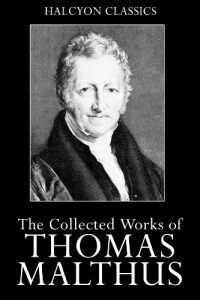 Baixar An Essay on the Principle of Population and Other Works by Thomas Malthus (Unexpurgated Edition) (Halcyon Classics) (English Edition) pdf, epub, eBook