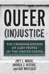 Baixar Queer (In)Justice: The Criminalization of LGBT People in the United States (Queer Ideas/Queer Action) pdf, epub, eBook