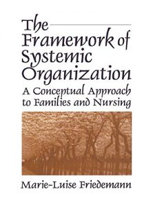 Baixar The Framework of Systemic Organization: A Conceptual Approach to Families and Nursing pdf, epub, eBook