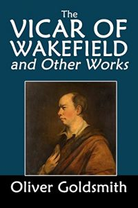 Baixar The Vicar of Wakefield and Other Works by Oliver Goldsmith (Halcyon Classics) (English Edition) pdf, epub, eBook