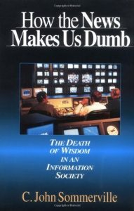 Baixar How the News Makes Us Dumb: The Death of Wisdom in an Information Society pdf, epub, eBook