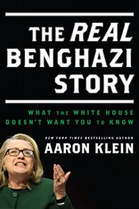 Baixar The Real Benghazi Story: What the White House and Hillary Don't Want You to Know (English Edition) pdf, epub, eBook