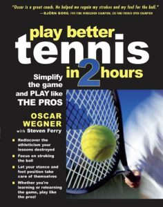 Baixar PLAY BETTER TENNIS IN TWO HOURS: Simplify the Game and Play Like the Pros pdf, epub, eBook