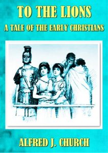Baixar TO THE LIONS A TALE OF THE EARLY CHRISTIANS (English Edition) pdf, epub, eBook