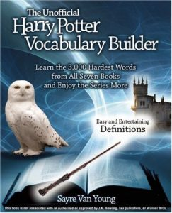 Baixar The Unofficial Harry Potter Vocabulary Builder: Learn the 3,000 Hardest Words from All Seven Books and Enjoy the Series More pdf, epub, eBook