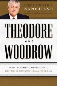 Baixar Theodore and Woodrow: How Two American Presidents Destroyed Constitutional Freedom pdf, epub, eBook