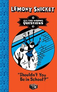 Baixar Shouldn't You Be in School? (All The Wrong Questions) pdf, epub, eBook
