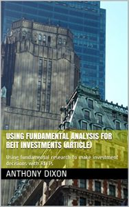 Baixar Using Fundamental Analysis for REIT Investments (article): Using fundamental research to make investment decisions with REITs (English Edition) pdf, epub, eBook