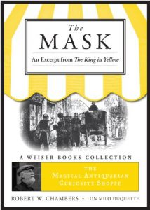 Baixar The Mask: An Excerpt from The King in Yellow: Magical Antiquarian, A Weiser Books Collection (The Magical Antiquarian Curiosity Shoppe) pdf, epub, eBook