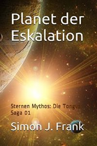 Baixar Planet der Eskalation: Sternen Mythos: Die Tongva Saga 01 (German Edition) pdf, epub, eBook