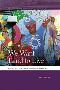 Baixar We Want Land to Live: Making Political Space for Food Sovereignty (Geographies of Justice and Social Transformation Ser.) pdf, epub, eBook