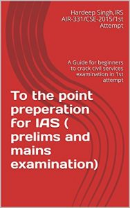 Baixar To the point preperation for IAS ( prelims and mains examination): A Guide for beginners to crack civil services examination in 1st attempt (English Edition) pdf, epub, eBook