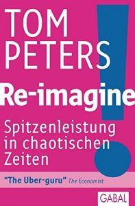 Baixar Re-imagine!: Spitzenleistung in chaotischen Zeiten (Dein Business) (German Edition) pdf, epub, eBook