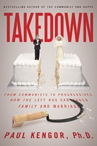 Baixar Takedown: From Communists to Progressives, How the Left Has Sabotaged Family and Marriage (English Edition) pdf, epub, eBook